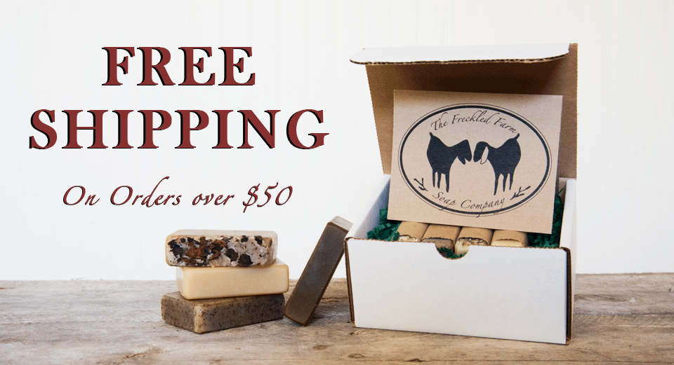 Free Shipping on Orders Over $50 - Goat Milk Soap from The Freckled Farm Soap Company