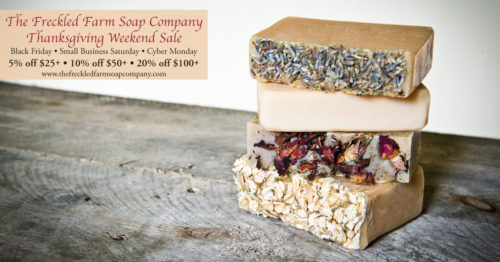 The Freckled Farm Soap Company Weekend Sale